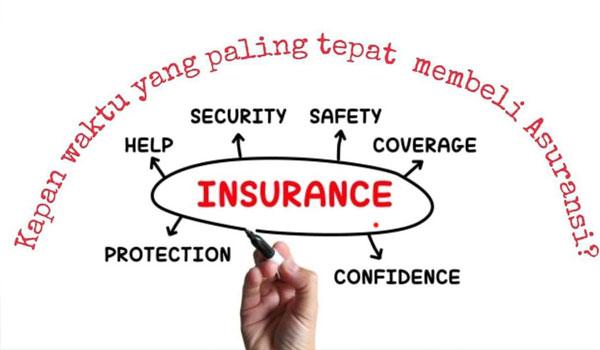 Waktu Yang Paling Tepat Untuk Membeli Asuransi